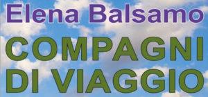 """Elena Balsamo commenta """"Compagni di viaggio"""""""