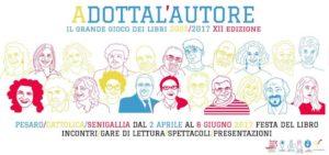 """Rassegna """"Adotta l'autore"""" 2017: tantissimi appuntamenti tra Marche e Abruzzo"""