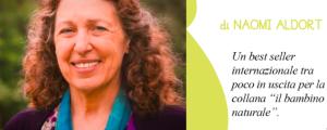 Un nuovo libro per la collana del Bambino Naturale: Il best seller di Naomi Aldort! - Parte II -