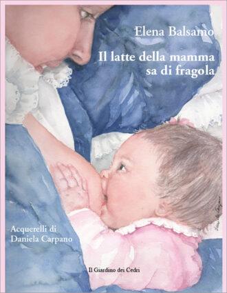 Libro Il latte della mamma sa di fragola