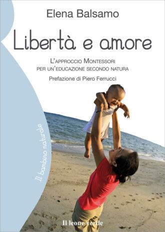 Libro Libertà e amore
