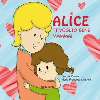 Libro Alice ti voglio bene mamma