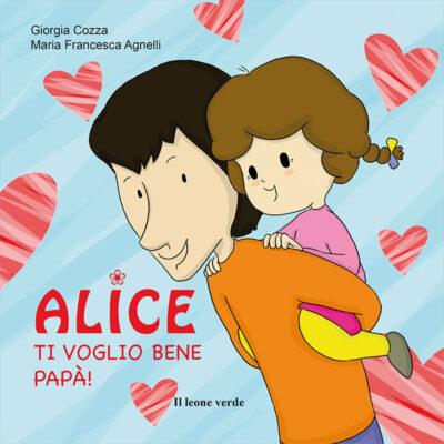 Libro Alice ti voglio bene papà
