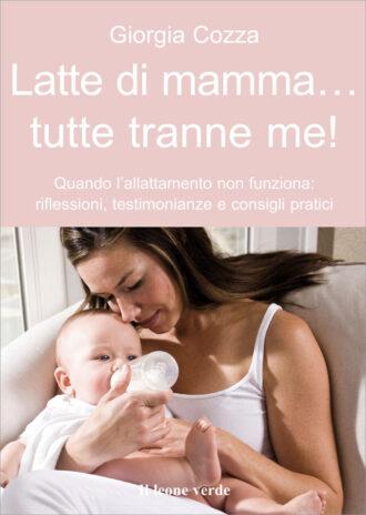 Libro Latte di mamma… tutte tranne me!