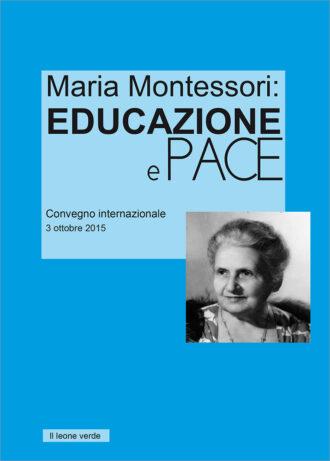 Libro Maria Montessori: educazione e pace