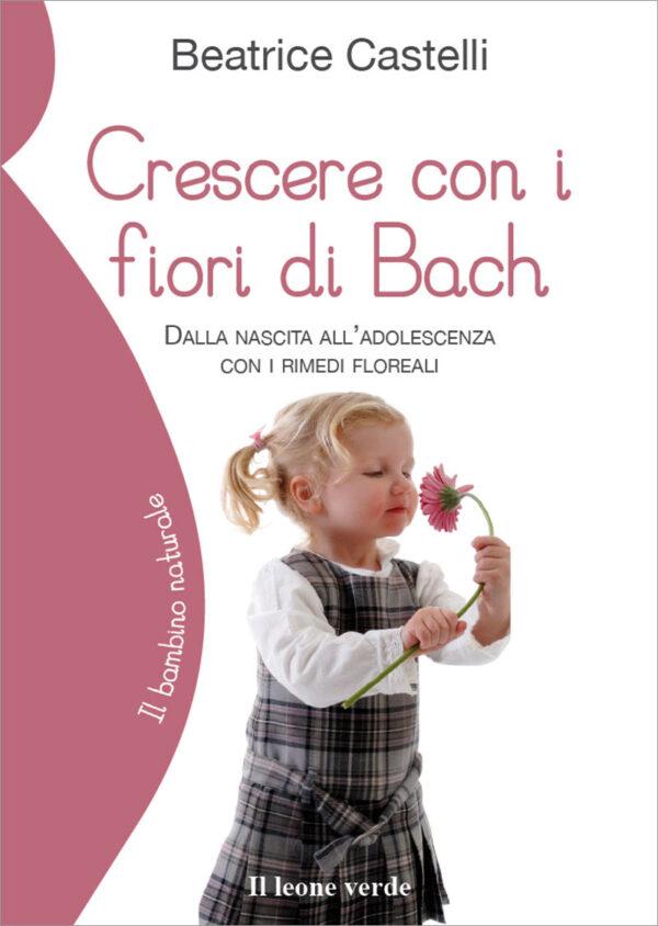 Libro Crescere con i fiori di Bach