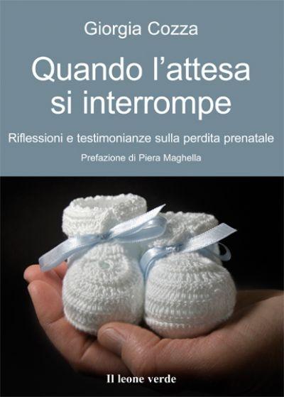 Perdere un bambino in gravidanza, il libro in promozione