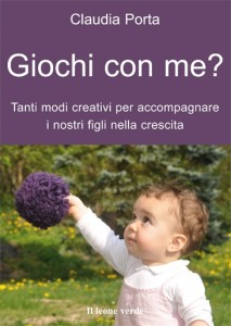 Bambino e gioco, il nuovo libro del Bambino Naturale!