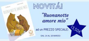"""Il Bambino Naturale presenta…""""BUONANOTTE AMORE MIO"""""""