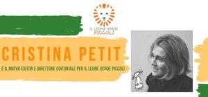 Il Leone Verde Piccoli ha un nuovo direttore editoriale: CRISTINA PETIT