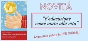 """""""L'educazione come aiuto alla vita"""": ultima novità della collana Appunti Montessori"""