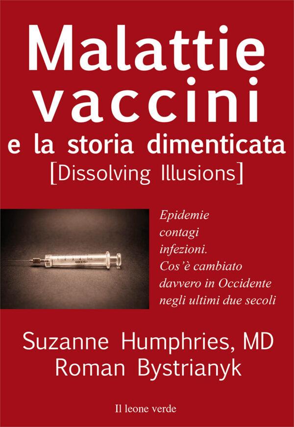 Libro Malattie e vaccini e la storia dimenticata
