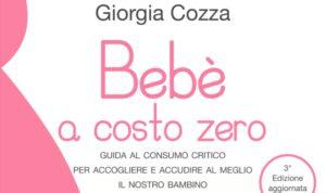 """In arrivo """"Bebè a costo zero"""" di Giorgia Cozza"""
