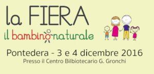 Pontedera, 3 e 4 dicembre, Fiera del Bambino Naturale!!!