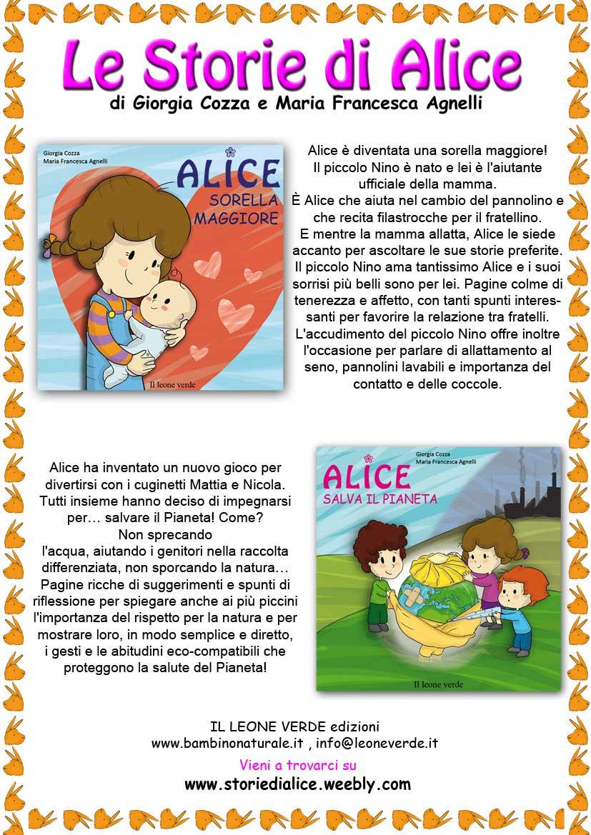 Due nuove avventure di Alice! Per tutti i piccoli lettori da 0 a 6 anni.
